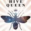 Fan Art: Cover of The Hive Queen by Darian Robbins